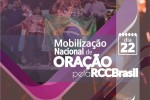 Dia 22 - RCCRS na Mobilização Nacional de Oração