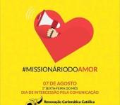 Dia de Intercessão pela Comunicação: Missionário do amor