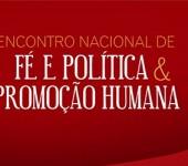 Confira a programação do Encontro Nacional de Promoção Humana e Fé e Política