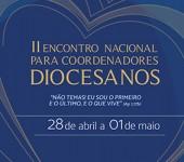 Abertas as inscrições para o II Encontro Nacional de Coordenadores Diocesanos
